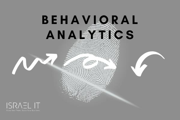 Behavioral Analytics
